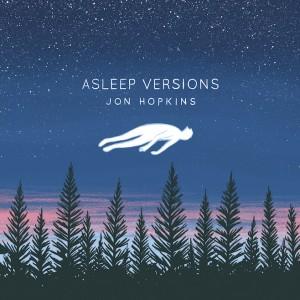 Album-art-for-Asleep-Versions-by-Jon-Hopkins