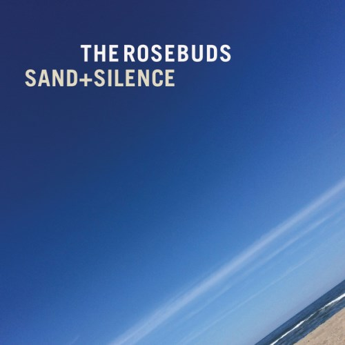 Album-art-for-Sand+Silence-by-The-Rosebuds