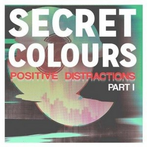 Cover-art-for-Positive-Distractions-Part-I-by-Secret-Colours