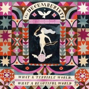 Album-art-for-What-a-Terrible-World-What-a-Beautiful-World-by-The-Decemberists