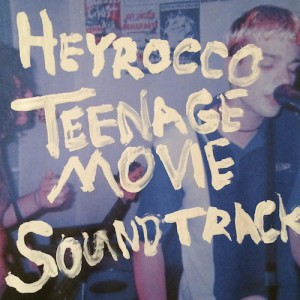 Album-art-for-Teenage-Movie-Soundtrack-by-Heyrocco