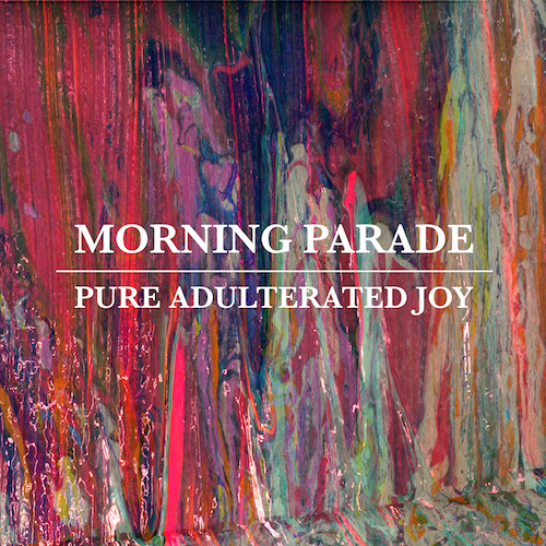 Album-art-for-Pure-Adulterated-Joy-by-Morning-Parade