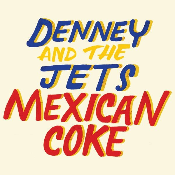Album-art-for-Mexican-Coke-by-Denney-and-the-Jets