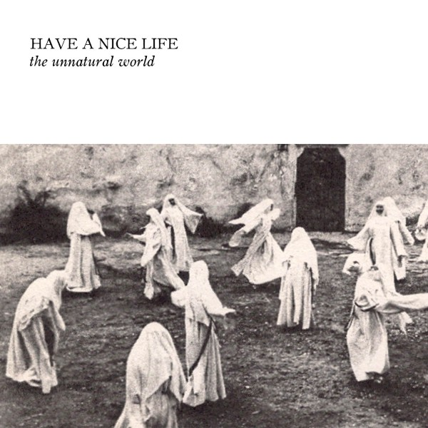 Album-art-for-The-Unnatural-World-by-Have-a-Nice-Life
