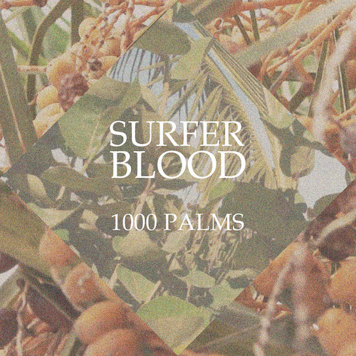 Album-art-for-1000-Palms-by-Surfer-Blood