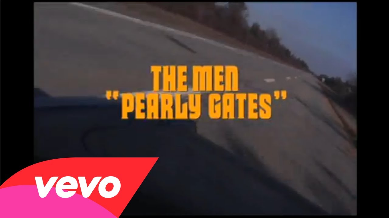 "The Men – ""Pearly Gates"""