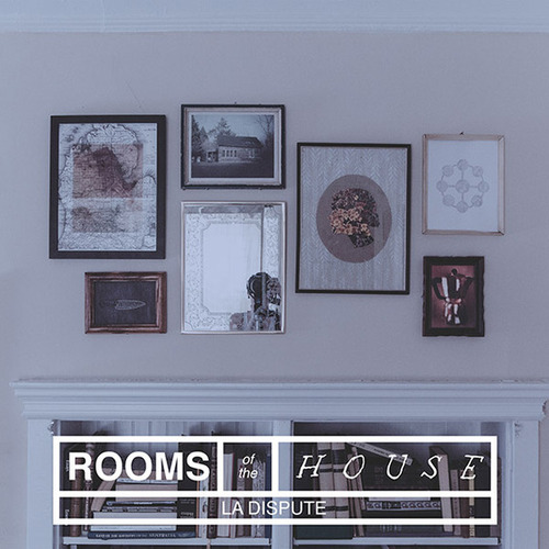 Album-art-for-Rooms-of-the-House-by-La-Dispute