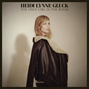 Album-art-for-The-Only-Girl-In-The-Room-by-Heidi-Lynne-Gluck